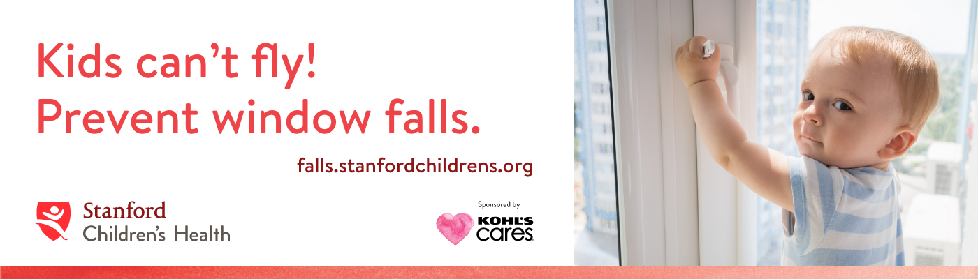 Kids can't fly! Prevent window falls. - Stanford Children's Health
